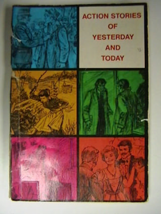 Action Stories of Yesterday & Today (P) by Ralph V. Cutlip