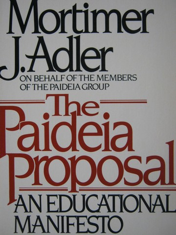 Paideia Proposal (P) by Mortimer J Adler