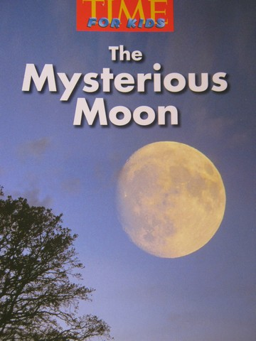Time for Kids 3 The Mysterious Moon (P) by Sandy Damashek