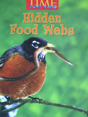 Time for Kids 4 Hidden Food Webs (P) by Christina Wilsdon