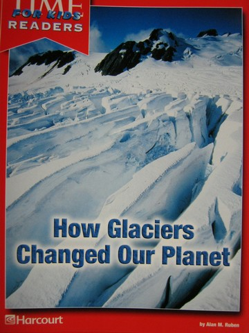Time for Kids Readers 3 How Glaciers Changed Our Planet (P)