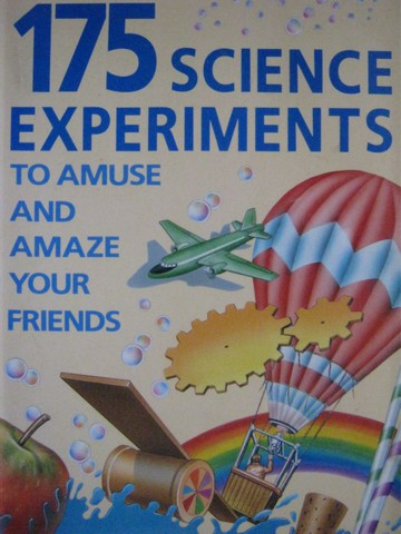 175 Science Experiments to Amuse & Amaze Your Friends (P)