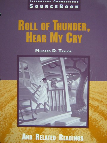 Literature Connections SourceBook Roll of Thunder Hear My Cry (P