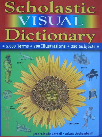 Scholastic Visual Dictionary (H) by Corbeil & Archambault