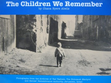 Children We Remember (P) by Chana Byers Abells