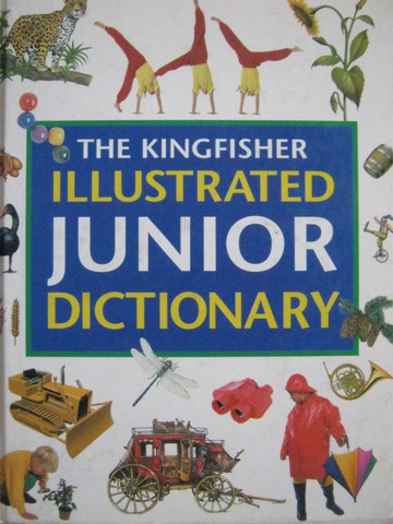 Kingfisher Illustrated Junior Dictionary (H) by Heather Crossley