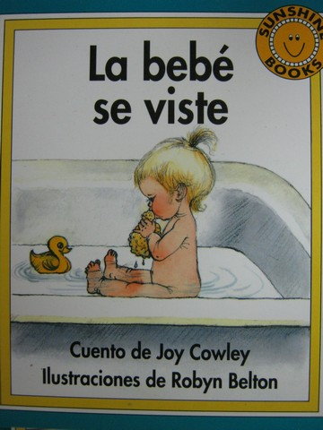 Sunshine Books 1 La bebe se viste (P) by Joy Cowley