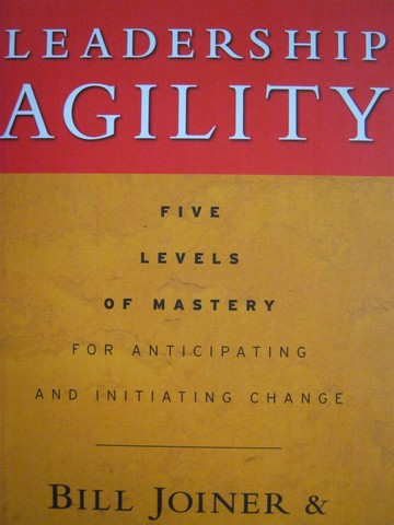 Leadership Agility (H) by Bill Joiner & Stephen Josephs