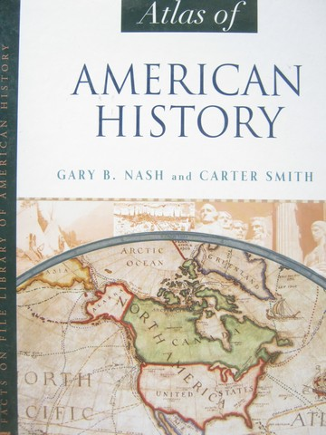 Atlas of American History (H) by Gary B Nash & Carter Smith