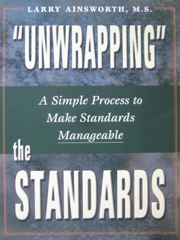 """Unwrapping"" the Standards (P) by Larry Ainsworth"