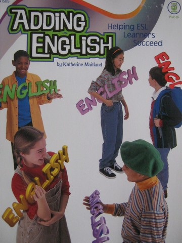 Adding English Helping ESL Learners Succeed (P) by Maitland