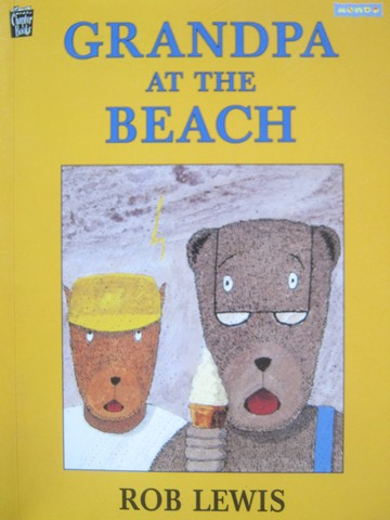 Mondo Chapter Books Grandpa at the Beach (P) by Rob Lewis