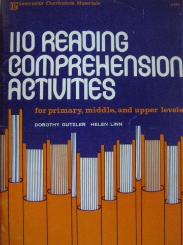 110 Reading Comprehension Activities (P) by Gutzler & Linn
