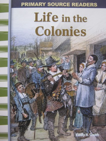 Primary Source Readers Early America Life in the Colonies (P)