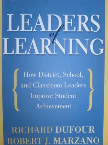 Leaders of Learning (P) by Richard DuFour & Robert J Marzano