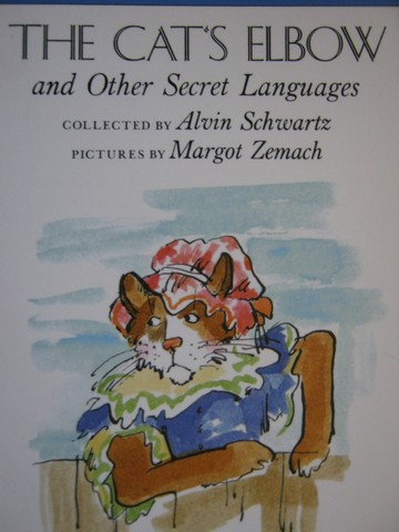 Cat's Elbow & Other Secret Languages (P) by Alvin Schwartz