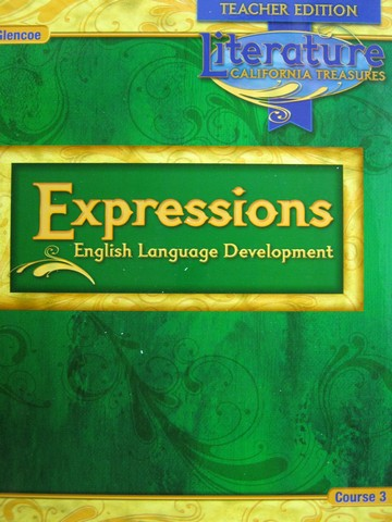 California Treasures Course 3 ELD Expressions TE (CA)(TE)(Spiral