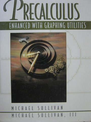 Precalculus Enhanced with Graphing Utilities (H) by Sullivan,