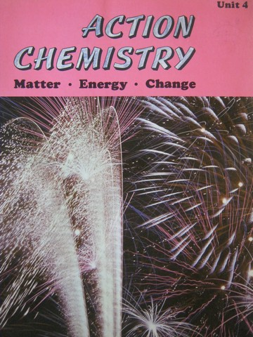Action Chemistry Unit 4 (P) by Bolton, Lamphere, Menesini,