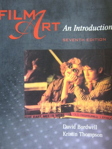 Film Art An Introduction 7th Edition (P) by Bordwell & Thompson