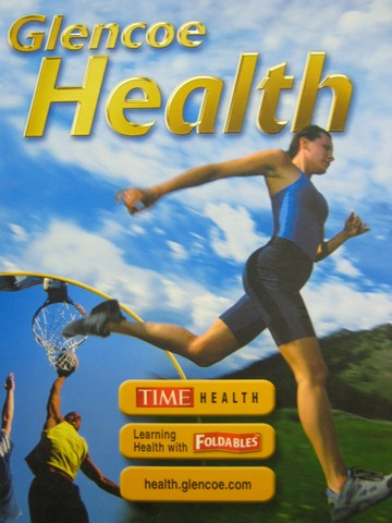 Glencoe Health 9th Edition (H) by Bronson, Merki, Cleary,