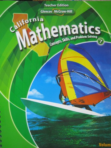 California Mathematics 7 TWE Volume 1 (CA)(TE)(Spiral)