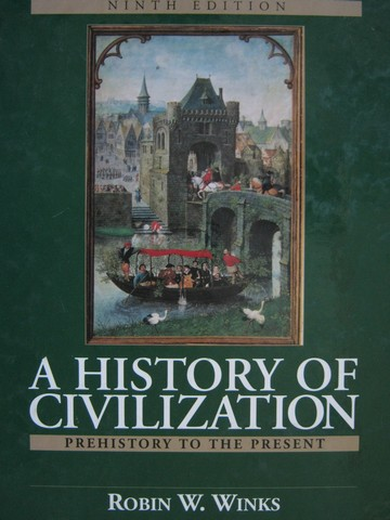 A History of Civilization 9th Edition (H) by Robin W Winks