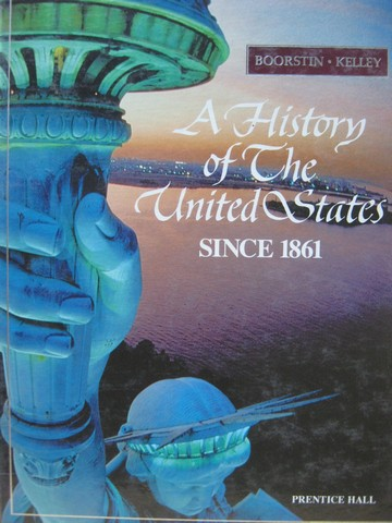 A History of The United States Since 1861 (H) by Boorstin,