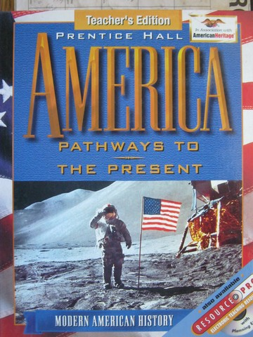America Pathways to the Present TE (TE)(H) by Cayton, Reed,