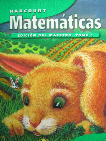 Harcourt Matematicas 1 TE Tomo 1 (CA)(TE)(Spiral) by Maletsky,