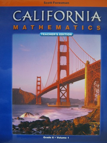 California Mathematics 6 TE Volume 1 (CA)(TE)(Spiral)