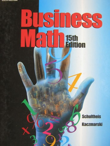 Business Math 15th Edition (H) by Schultheis & Kaczmarski