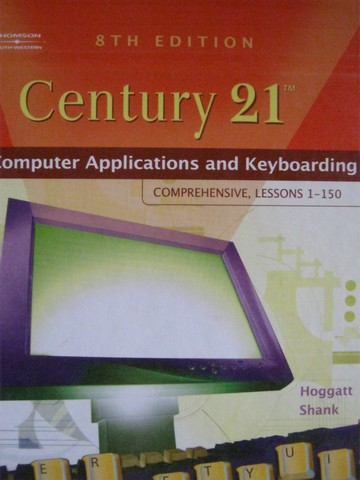 Century 21 Computer Applications & Keyboarding 8e 1-150 (H)
