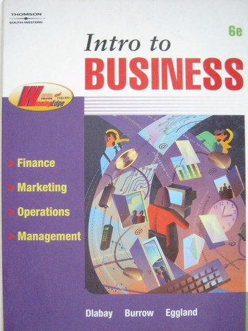 Intro to Business 6th Edition (H) by Dlabay, Burrow, & Eggland