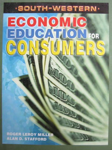Economic Education for Consumers (H) by Miller & Stafford