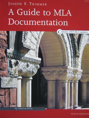 A Guide to MLA Documentation 6th Edition (P) by Joseph Trimmer