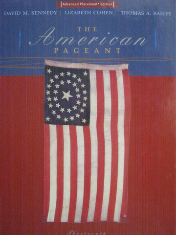 American Pageant 13th Edition AP Edition (H) by Kennedy, Chohen,