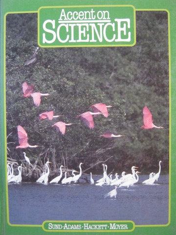 Accent on Science 6 (H) by Sund, Adams, Hackett, & Moyer
