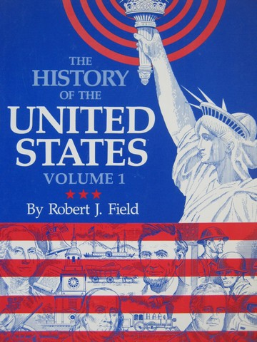 History of the United States Volume 1 (P) by Robert J Field