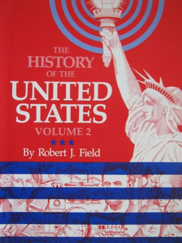 History of the United States Volume 2 (P) by Robert J Field