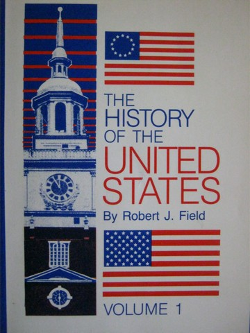 History of the United States Volumes 1 (P) by Robert J Field