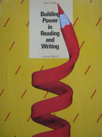 Building Power in Reading & Writing (P) by Henry I Christ
