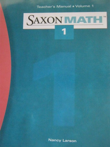 Saxon Math 1 2nd Edition TM Volume 1 (TE)(Binder) by Larson
