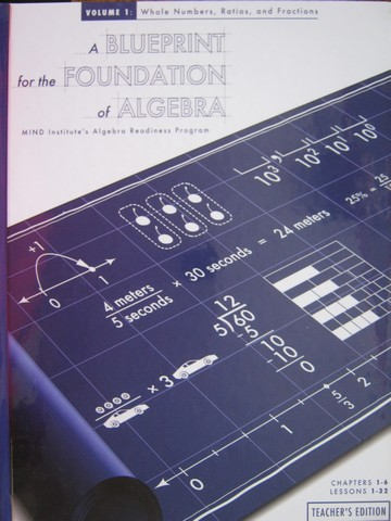 A Blueprint for the Foundation of Algebra TE Volume 1 (TE)(H)