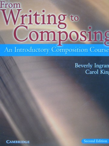 From Writing to Composing 2nd Edition (P) by Ingram & King