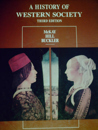 A History of Western Society 3rd Edition (H) by McKay, Hill,