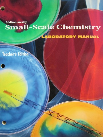 Addison Wesley 4e Small-Scale Chemistry Lab Manual TE (TE)(P)