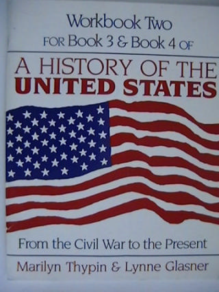 A History of the United States Workbook 2 (P) Thypin & Glasner