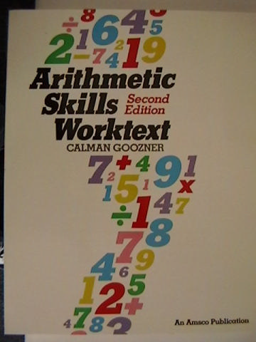 Arithmetic Skills Worktext 2nd Edition (P) by Calman Goozner