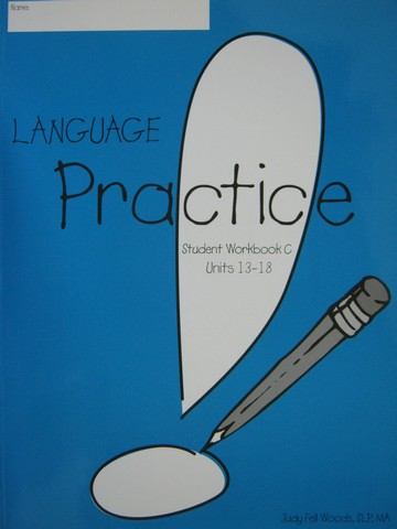 Language! Practice Student Workbook C (P) by Woods